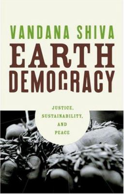 Earth Democracy: Justice, Sustainability, and Peace 9780896087453
