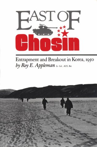 East of Chosin: Entrapment and Breakout in Korea, 1950 9780890964651