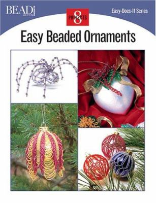 Easy Beaded Ornaments: 8 Projects 9780890244494