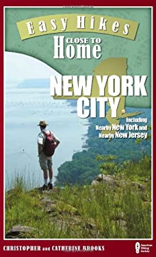 Easy Hikes Close to Home: New York City: Including Nearby New York and Nearby New Jersey 9780897328920