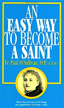 Easy Way to Become a Saint: 9780895553980