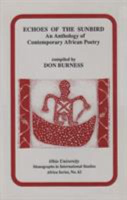 Echoes of the Sunbird: An Anthology of Contemporary African Poetry 9780896801738