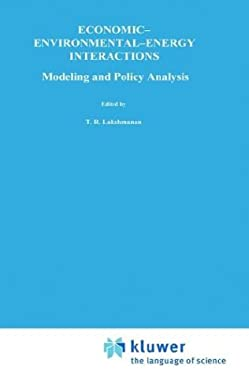 Economic Environmental Energy Interactions: Modeling and Policy Analysis 9780898380231