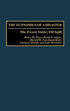 The Economics of a Disaster: The EXXON Valdez Oil Spill 9780899309873
