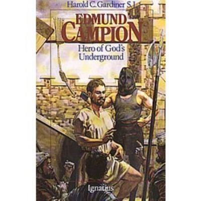 Edmund Campion: Hero of God's Underground 9780898703870