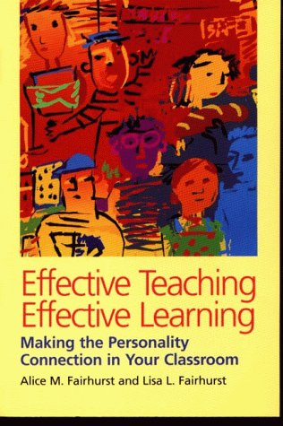Effective Teaching, Effective Learning: Making the Personality Connection in Your Classroom 9780891060789