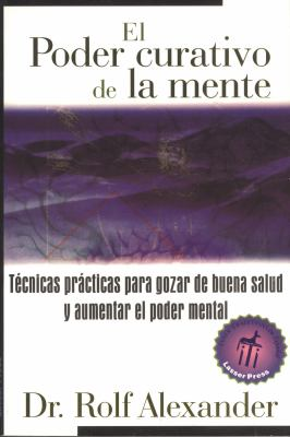 El the Healing Power of the Mind: Tecnicas Practicas Para Gozar de Buena Salud y Aumentar El Poder Mental 9780892815906