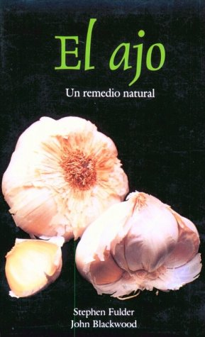 El Garlic: Un Remedio Natural 9780892815807