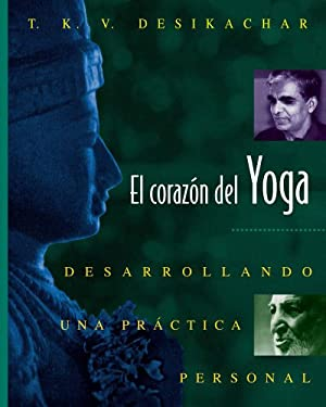 El the Heart of Yoga: Desarrollando Una Practica Personal 9780892815937