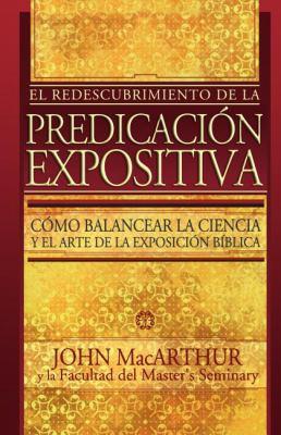 El Redescubrimiento de La Predicacion Expositiva = Rediscovering Pastoral Ministry 9780899225289