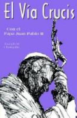 El Via Crucis: Con El Papa Juan Pablo II 9780892438761