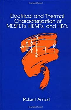 Electrical and Thermal Characterization of Mesfets, Hemts and Hbts