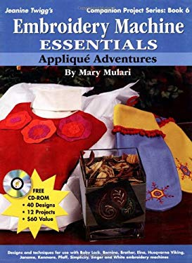 Embroidery Machine Essentials: Applique Adventures [With CDROM] 9780896894051