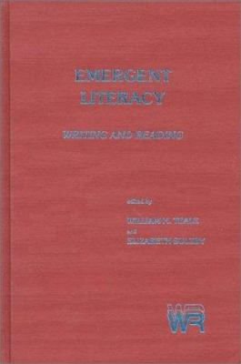Emergent Literacy: Writing and Reading - Sulzby, Elizabeth / Unknown / Teale, William