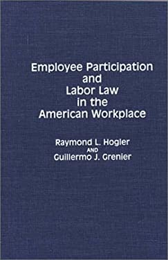 Employee Participation and Labor Law in the American Workplace 9780899307527