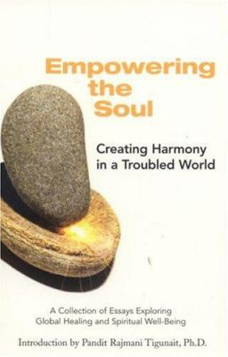 Empowering the Soul: Creating Harmony in a Troubled World 9780893892616
