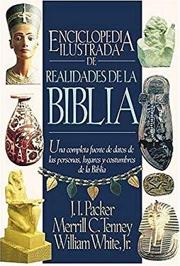 Enciclopedia Ilustrada de Realidades de La Biblia = Illustrated Bible Encyclopedia 9780899224237