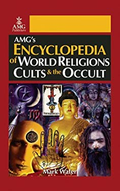Encyclopedia of World Religions, Cults & the Occult 9780899574608