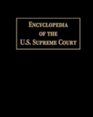 Encyclopedia of the U.S. Supreme Court 9780893560973