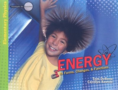 Energy: Its Forms, Changes, & Functions 9780890515709