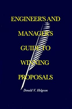 Engineer's and Manager's Guide to Winning Proposals 9780890067802