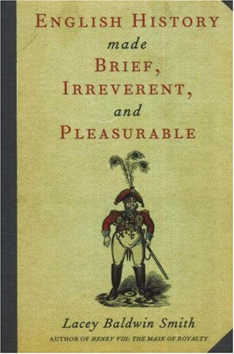 English History Made Brief, Irreverent and Pleasurable 9780897335478