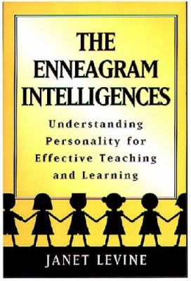 The Enneagram Intelligences: Understanding Personality for Effective Teaching and Learning 9780897895620