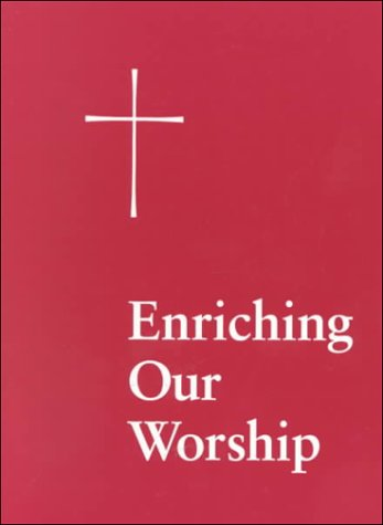 Enriching Our Worship 1: Morning and Evening Prayer, the Great Litany, and the Holy Eucharist 9780898692754