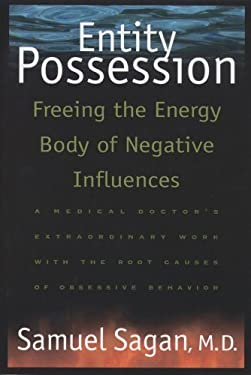 Entity Possession: Freeing the Energy Body of Negative Influences 9780892816125