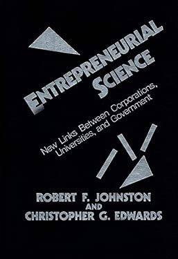 Entrepreneurial Science: New Links Between Corporations, Universities, and Government 9780899302607