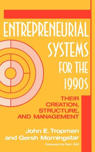 Entrepreneurial Systems for the 1990s: Their Creation, Structure, and Management 9780899302881