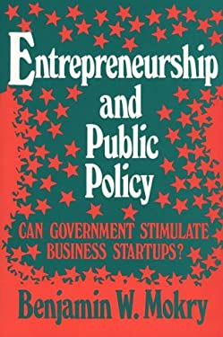 Entrepreneurship and Public Policy: Can Government Stimulate Business Startups?