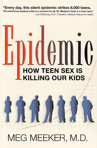 Epidemic: How Teen Sex Is Killing Our Kids 9780895261434