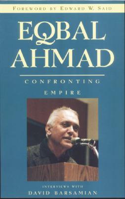 Eqbal Ahmad: Confronting Empire 9780896086159