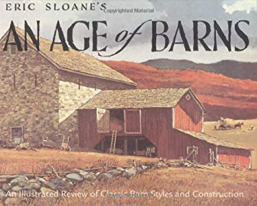 Eric Sloan's an Age of Barns 9780896585652