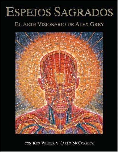 Sacred Mirrors: El Arte Visionario de Alex Grey 9780892814626