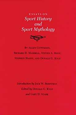 Essays on Sport History and Sport Mythology 9780890964545