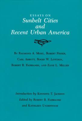 Essays on Sunbelt Cities and Recent Urban America 9780890963968