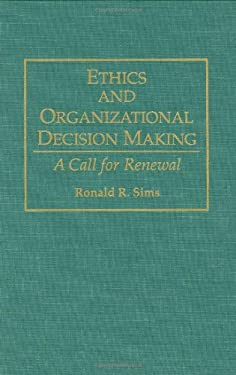 Ethics and Organizational Decision Making: A Call for Renewal 9780899308609