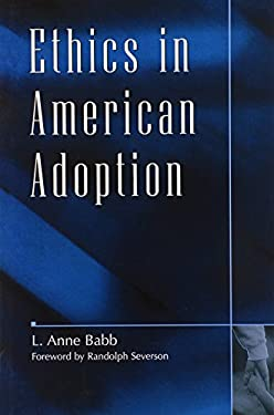 Ethics in American Adoption 9780897895385