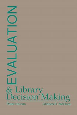 Evaluation and Library Decision Making 9780893916862