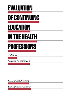 Evaluation of Continuing Education in the Health Professions 9780898381689
