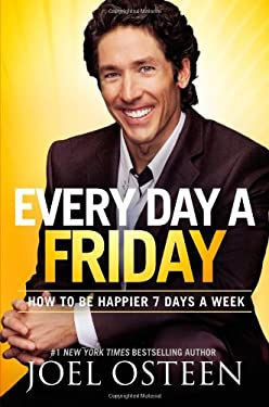 Every Day a Friday: How to Be Happier 7 Days a Week 9780892969913