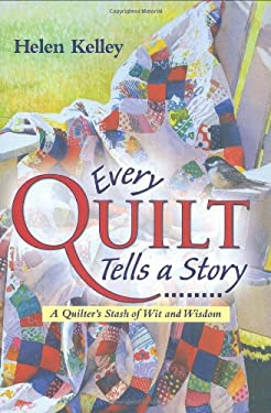 Every Quilt Tells a Story 9780896586239