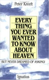 Everything You Ever Wanted to Know about Heaven 4070801