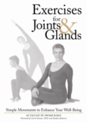 Exercises for Joints and Glands: Simple Movements to Enhance Your Well-Being 9780893892807