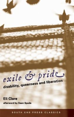 Exile & Pride: Disability, Queerness, & Liberation 9780896087880