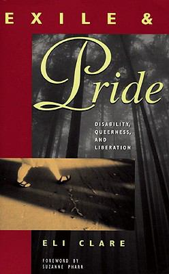 Exile and Pride: Disability, Queerness, and Liberation 9780896086067
