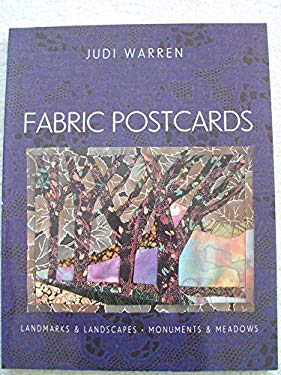 Fabric Postcards: Landmarks and Landscapes, Monuments and Meadows 9780891458333