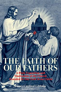 The Faith of Our Fathers 9780895551580